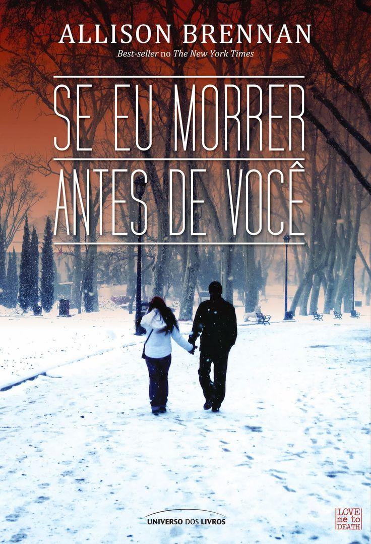 Se Eu Morrer Antes de Você (Love me to Death) – Allison Brennan – #Resenha | O Blog da Mari