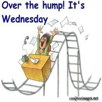 Over the hump! It's Wednesday