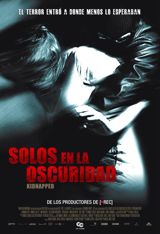 Solos En La Oscuridad Kidnapped Director Miguel Angel Vivas Solo En La Oscuridad El Terror Oscuridad