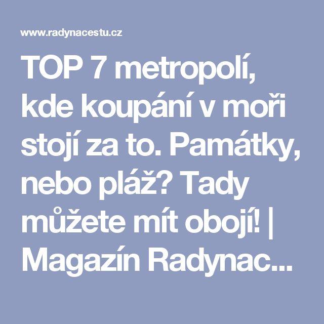 TOP 7 metropolí, kde koupání v moři stojí za to. Památky, nebo pláž? Tady můžete mít obojí! | Magazín Radynacestu.cz