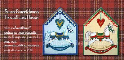 raffaelladivaio*illustrazione e creatività: TROTTA TROTTA, CAVALLINO SweetSweetHorse+HorseSweetHorse Continuano le prenotazioni per i regali di Natale: UN DONO PERSONALIZZATO ARRIVA SEMPRE AL CUORE collezioneSweetHome® acrilico dipinto su legno massello sagomato altezza cm. 15, larghezza cm. 11, spessore cm. 2 pezzi unici handmade personalizzabili su richiesta ©raffaelladivaio.com2016