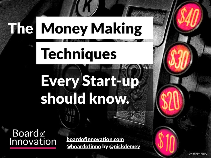 the-money-making-techniques-every-startup-should-know-by-boardofinno by Board of Innovation .com via Slideshare