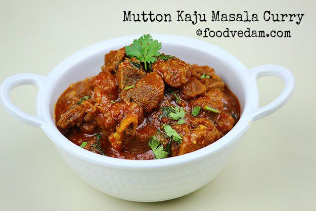 Mutton Kaju Masala is a tasty restaurant style curry with rich gravy.this curry goes well with Biryani rice or normal rice,rotis,phulkas and naans..........
