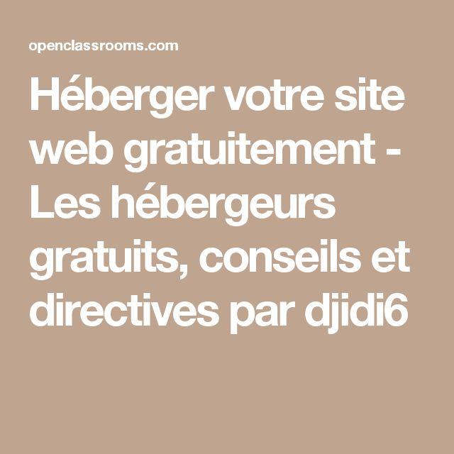 Héberger votre site web gratuitement - Les hébergeurs gratuits, conseils et directives par djidi6