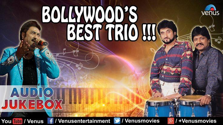 Bollywood's Best Trio ~ Kumar Sanu & Nadeem-Shravan : Romantic Hits || A...