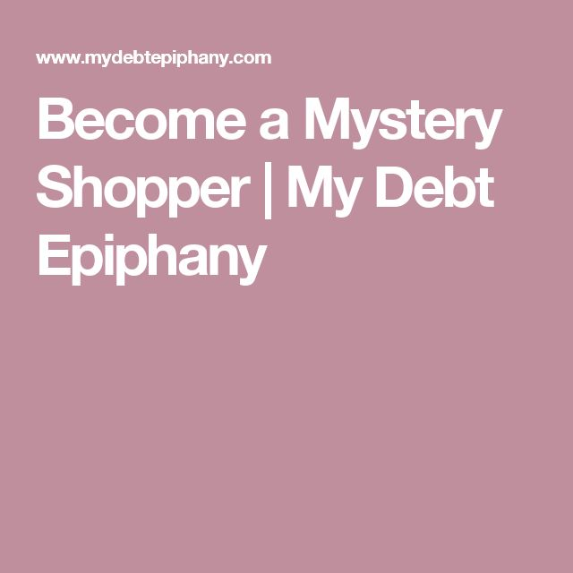 Become a Mystery Shopper | My Debt Epiphany