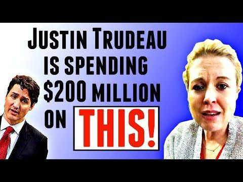 Justin Trudeau is spending $200 million of YOUR hard earned $$$ on this... - YouTube