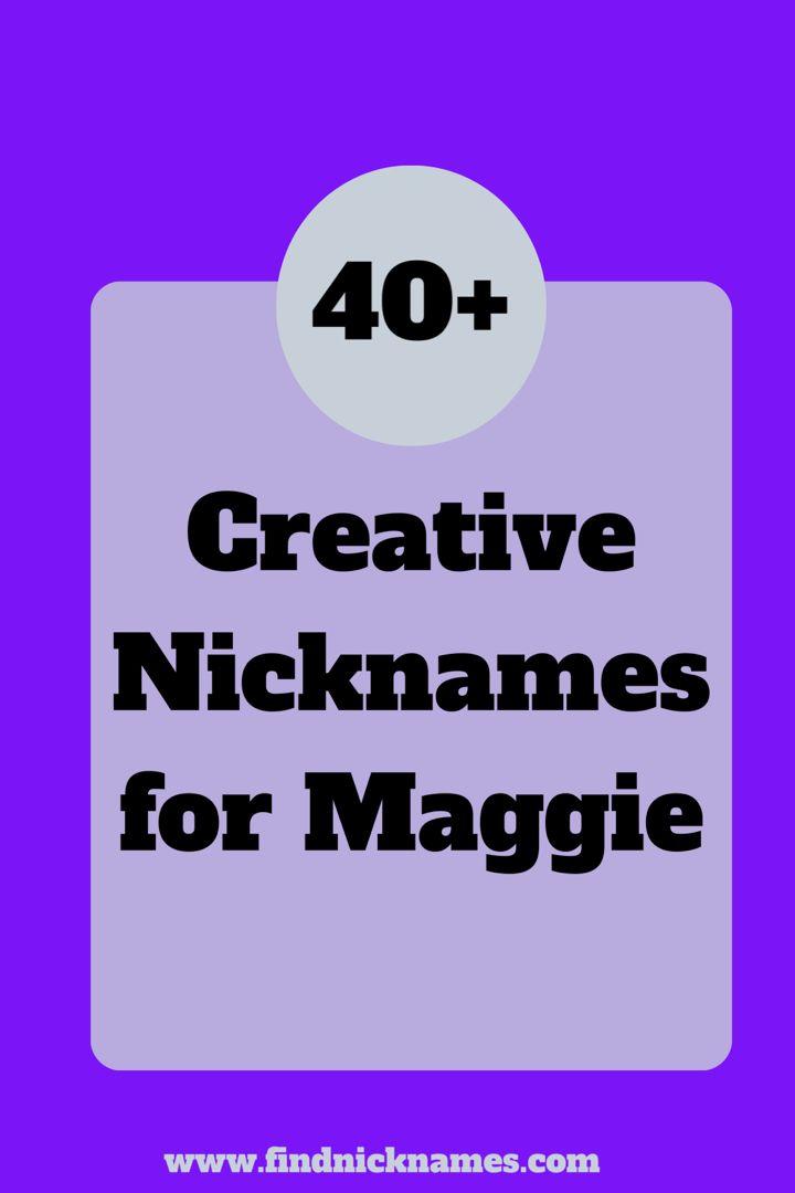 40 Creative Nicknames For Maggie Find Nicknames Nicknames Good Nicknames List Of Fictional Characters