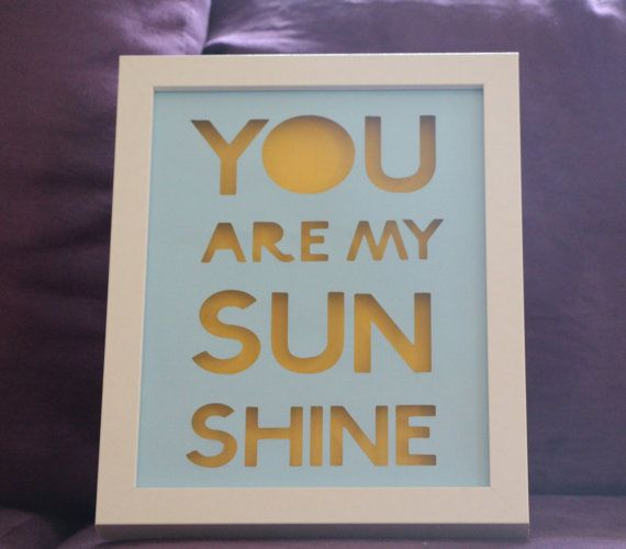 Check out this item in my Etsy shop https://www.etsy.com/listing/221406291/you-are-my-sunshine-8x10-framed-shadow