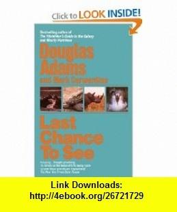 Last Chance to See (9780345371980) Douglas Adams, Mark Carwardine , ISBN-10: 0345371984  , ISBN-13: 978-0345371980 ,  , tutorials , pdf , ebook , torrent , downloads , rapidshare , filesonic , hotfile , megaupload , fileserve