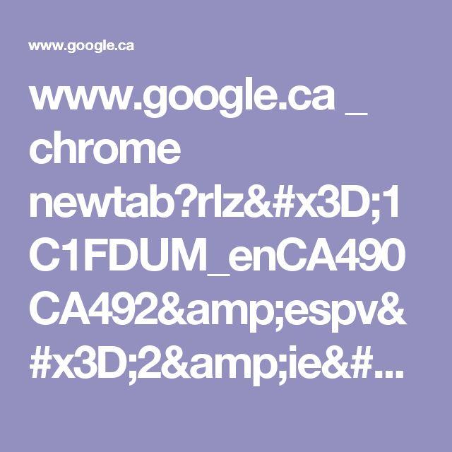 www.google.ca _ chrome newtab?rlz=1C1FDUM_enCA490CA492&espv=2&ie=UTF-8