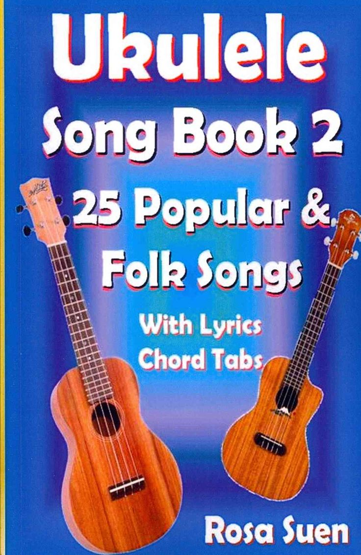 Ukulele Song Book II: 25 Popular Songs With Lyrics and Chord Tabs
