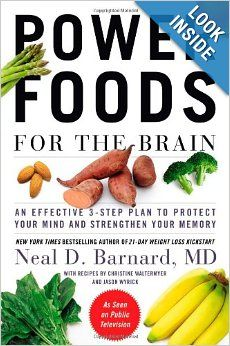 Power Foods for the Brain: An Effective 3-Step Plan to Protect Your Mind and Strengthen Your Memory: Neal Barnard