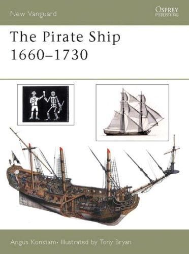 The Pirate Ship 1660-1730 by Angus Konstam, 48 pgs