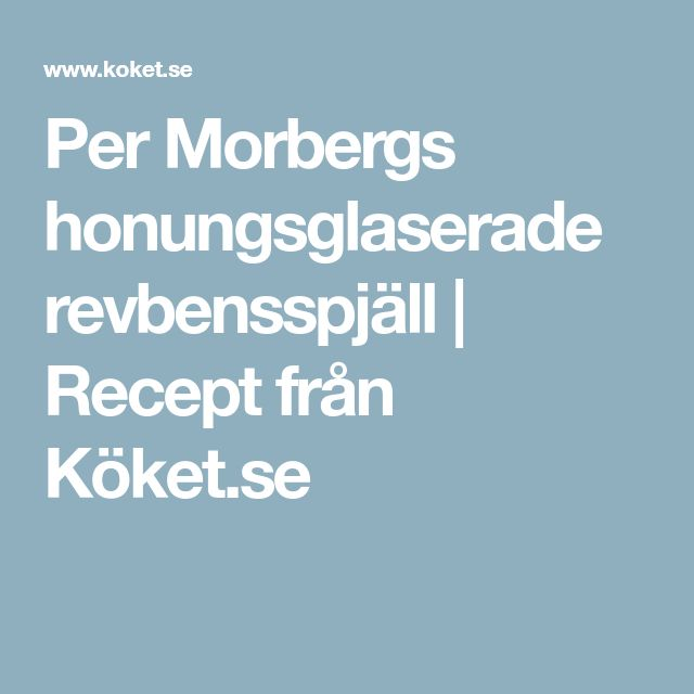 Per Morbergs honungsglaserade revbensspjäll | Recept från Köket.se