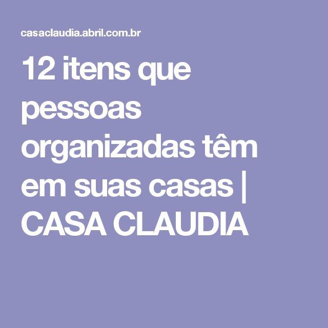 12 itens que pessoas organizadas têm em suas casas | CASA CLAUDIA
