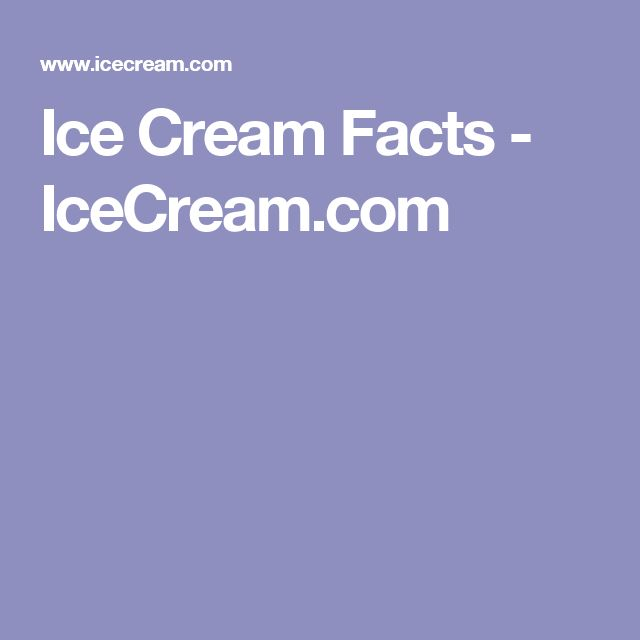 Ice Cream Facts - IceCream.com