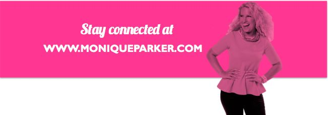 Stay connected at www.moniqueparker.com