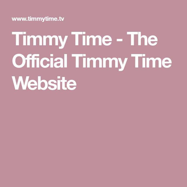 Timmy Time - The Official Timmy Time Website