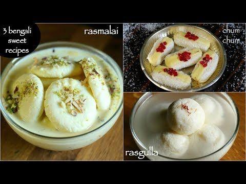 3 easy bengali sweets - rasgulla recipe | rasmalai recipe | chum chum recipe - YouTube