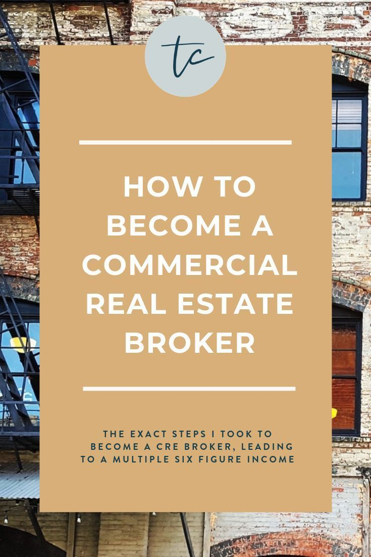 How To Become A Commercial Real Estate Broker The Exact Steps I Took To Launchi Commercial Real Estate Broker Commercial Real Estate Real Estate Broker