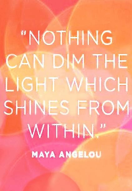 Pink And Orange Quote of Maya Angelou Shine from within...