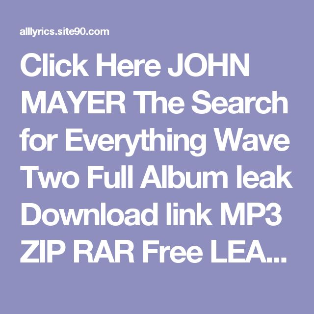 Click Here  JOHN MAYER The Search for Everything Wave Two   Full Album leak Download link MP3 ZIP RAR    Free LEAK JOHN MAYER The Search for Everything Wave Two   Deluxe Download 2017 ZIP TORRENT RAR    (download) JOHN MAYER The Search for Everything Wave Two   Deluxe Download Full Album Free    DOWNLOAD 2017 JOHN MAYER The Search for Everything Wave Two   Deluxe Download Full Album    HQ Leak JOHN MAYER The Search for Everything Wave Two   Deluxe Download Full Album #2017