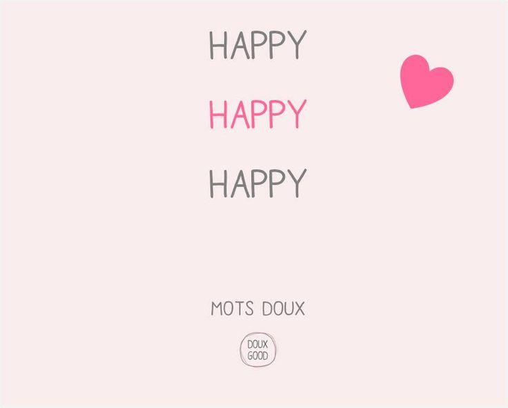 Mots doux by Doux Good Happy, Happy, Happy #motsdoux #DouxGood #bienêtre #beauté #happy #bonheur