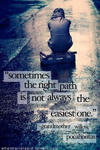 Sometimes our paths are not easy...