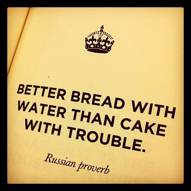 Russian proverb.