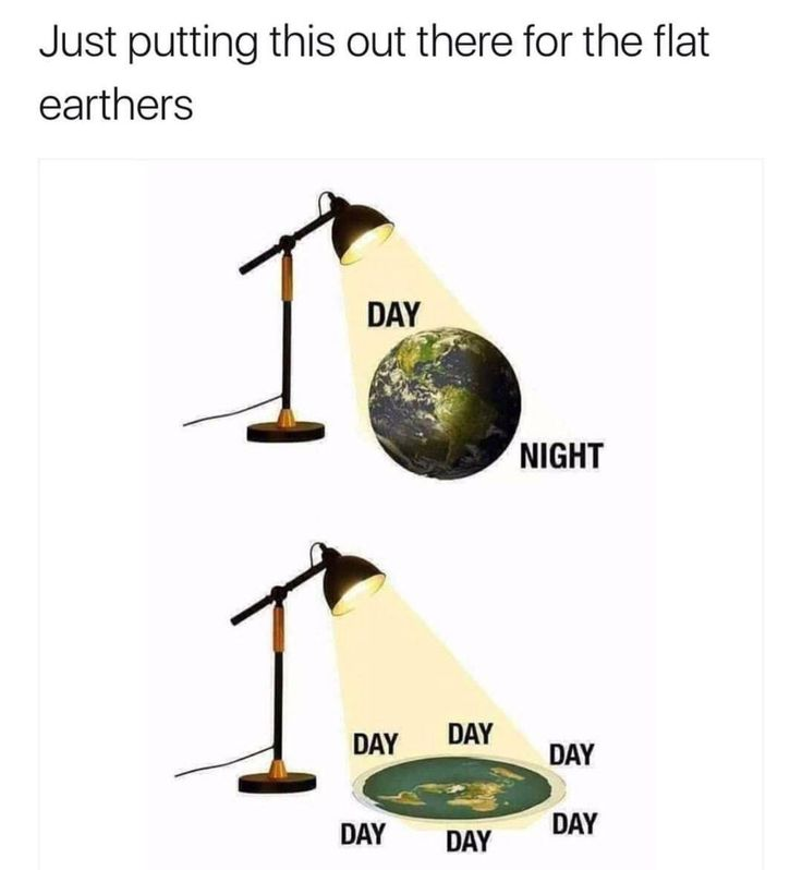 """The fact that """"flat Earth"""" is STILL a thing makes my brain shift to 404 error..."""