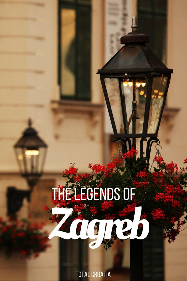 The Legends Of Zagreb The Stories We Grew Up With Croatia Zagreb Magical Places