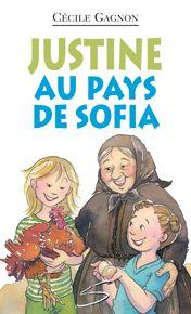 Justine au pays de Sofia  Auteur Cécile Gagnon