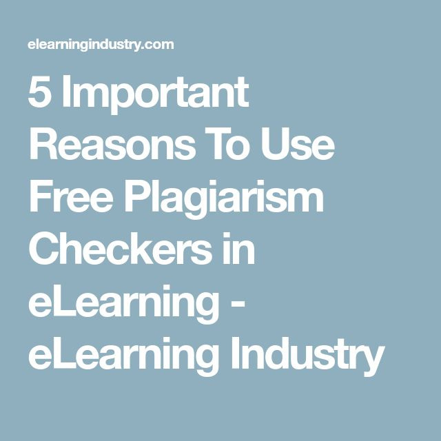 5 Important Reasons To Use Free Plagiarism Checkers in eLearning - eLearning Industry