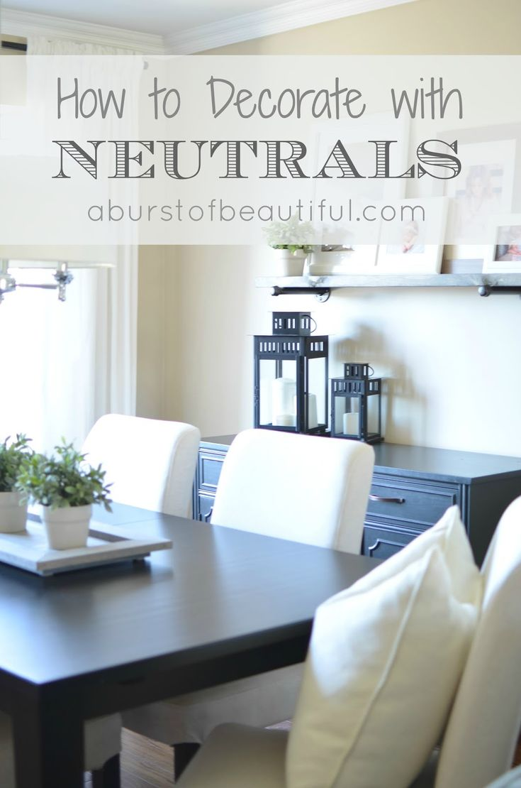 A Burst of Beautiful: How to Decorate with Neutrals