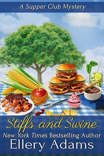 Stiffs and Swine: Un mystère du supper club (Livre des mystères du supper club 4) de Ellery …   – Books Worth Reading