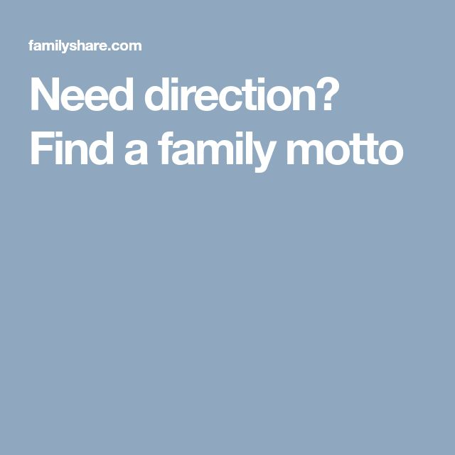 Need direction? Find a family motto