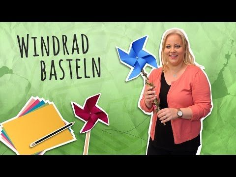 Windrad basteln - 8 Einfache Ideen mit Anleitung
