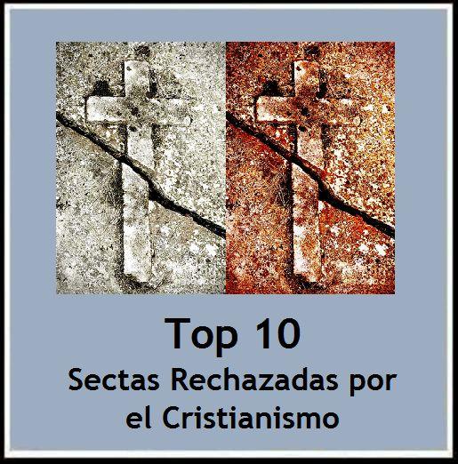 Ateismo para Cristianos.: Top 10 Sectas Rechazadas por el Cristianismo http://ateismoparacristianos.blogspot.com/2014/10/top-10-sectas-rechazadas-por-el.html