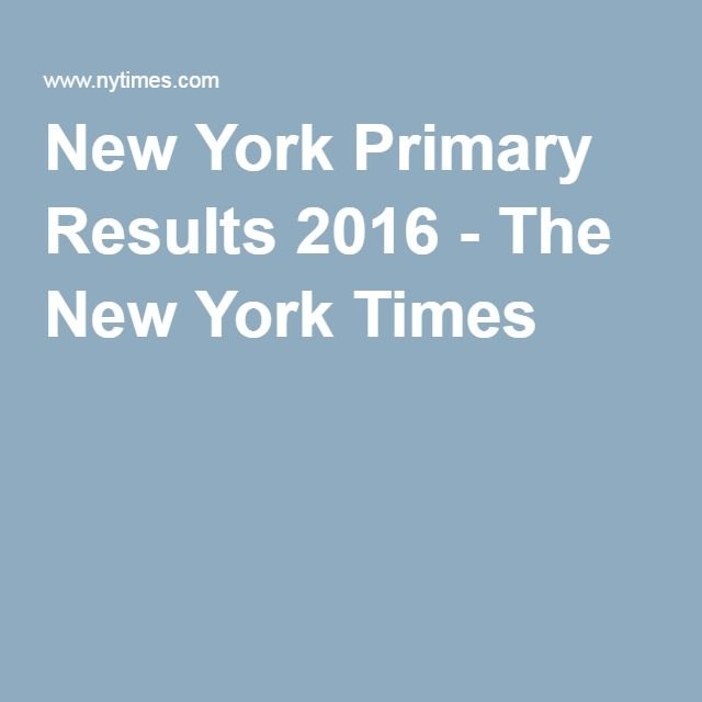 New York Primary Results 2016 - The New York Times