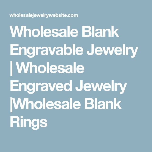 Wholesale Blank Engravable Jewelry   Wholesale Engraved Jewelry  Wholesale Blank Rings