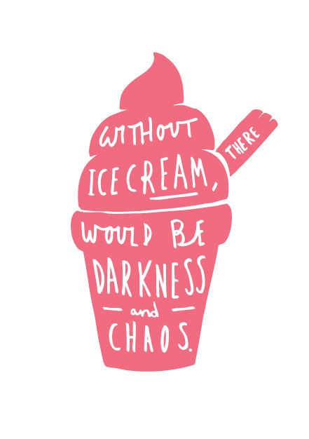 Ice cream = yes.