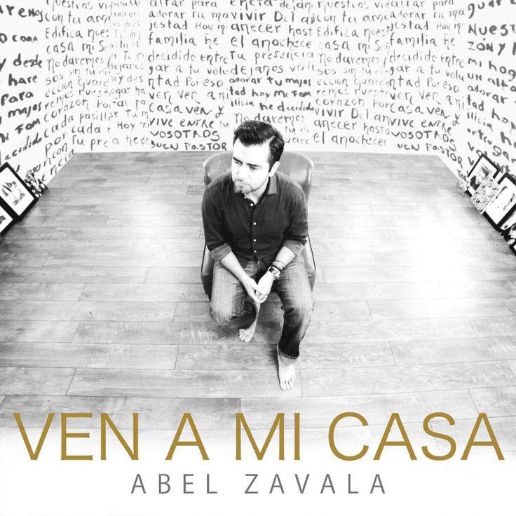 Abel Zavala - Ven a Mi Casa