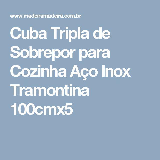 Cuba Tripla de Sobrepor para Cozinha Aço Inox Tramontina 100cmx5