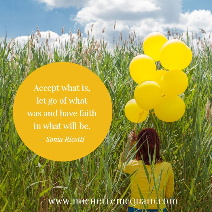 Accept what is, let go of what was and have faith in what will be. - Sonia Ricotti #forgiveness #strengths #quotes