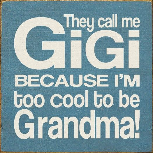 So funny...This is what my mom calls herself. Its a spelling of G.G. which stands for Gorgeous Grandmother!