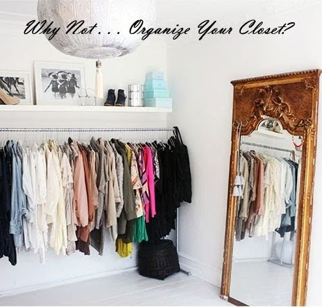 Why Not . . . Organize Your Closet? 13 simple steps to streamline your capsule wardrobe and get ready for fall shopping.