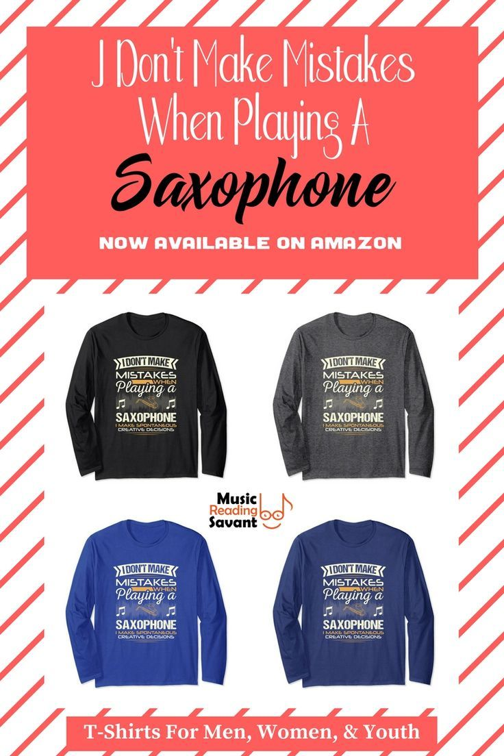 5fad707d I Don't Make Mistakes When Playing a Saxophone long sleeve t-shirt from the Music  Reading Savant store!   Music T-Shirts Musicians   Music T-Shirts Funny ...