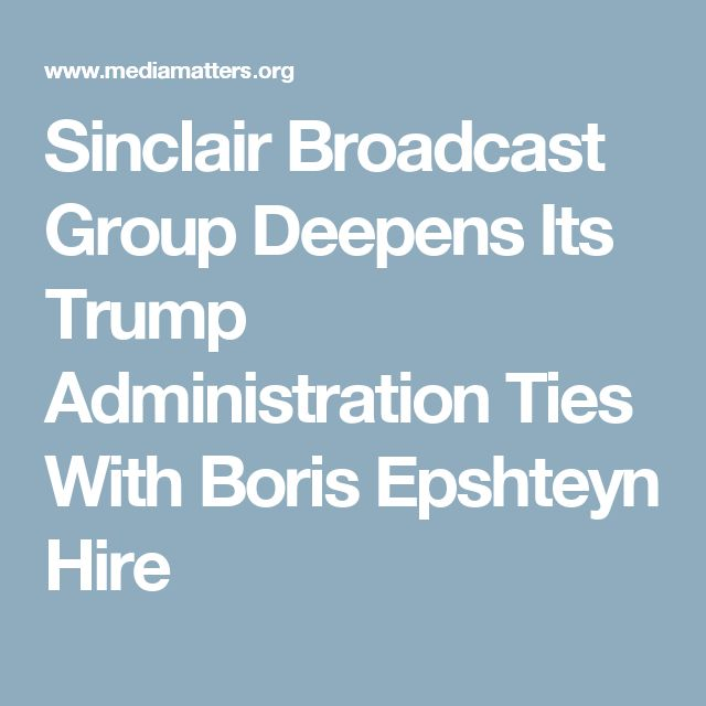 Sinclair Broadcast Group Deepens Its Trump Administration Ties With Boris Epshteyn Hire
