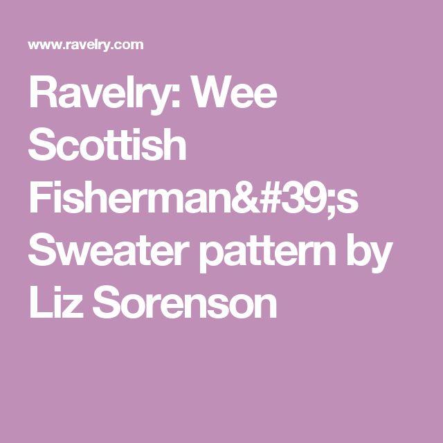 Ravelry: Wee Scottish Fisherman's Sweater pattern by Liz Sorenson